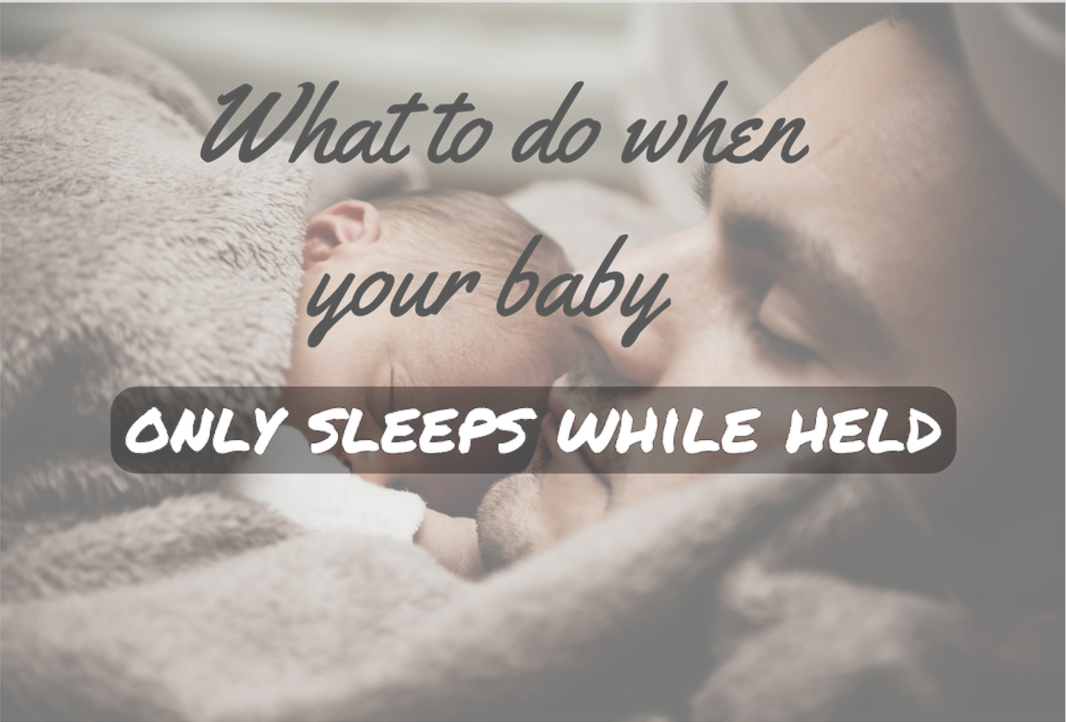 baby only sleeps when held
