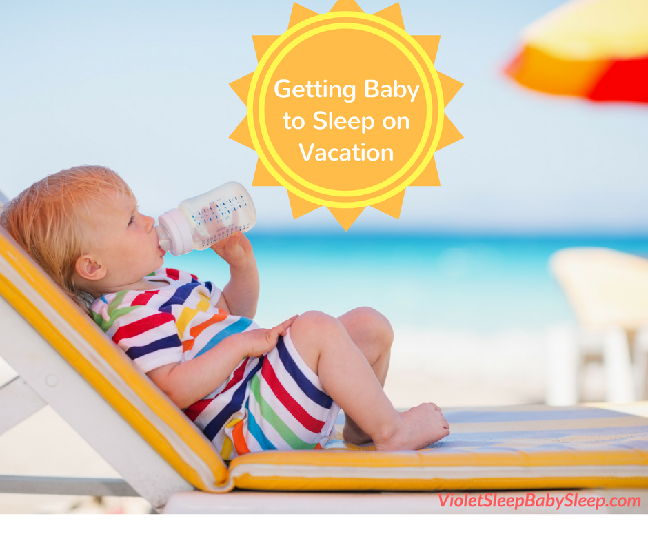 getting baby to sleep on vacation