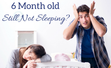 6 Month Old Not Sleeping