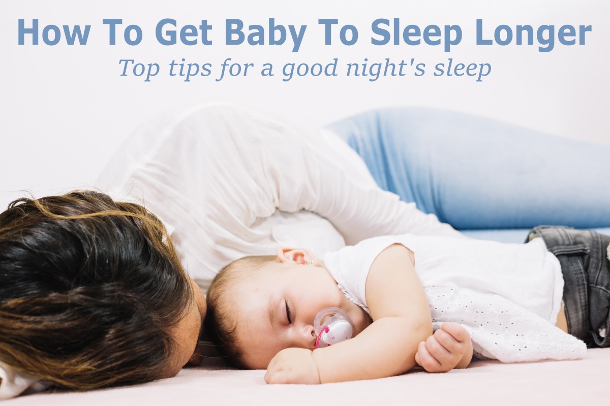 How to get baby to sleep longer