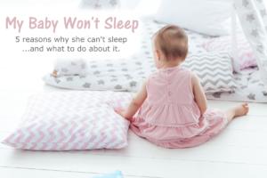 My baby won't sleep.