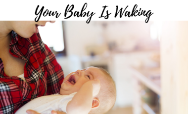 5 Reasons Your Baby is Waking